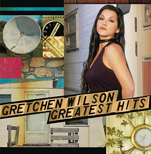 Gretchen Wilson Greatest Hits Greatest Hits