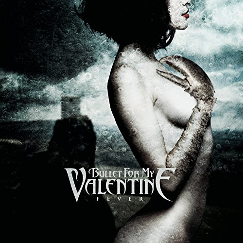 Bullet For My Valentine Fever Fever
