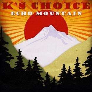 K's Choice Echo Mountain Import Eu 2 CD