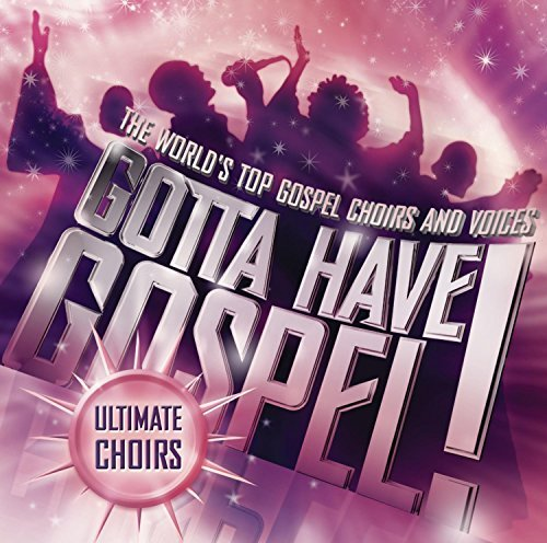 Gotta Have Gospel! Ultimate Ch Gotta Have Gospel! Ultimate Ch
