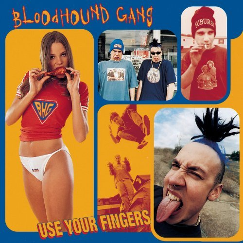 Bloodhound Gang Use Your Fingers Explicit Version