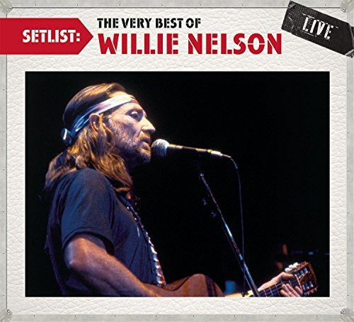 Willie Nelson Setlist The Very Best Of Will