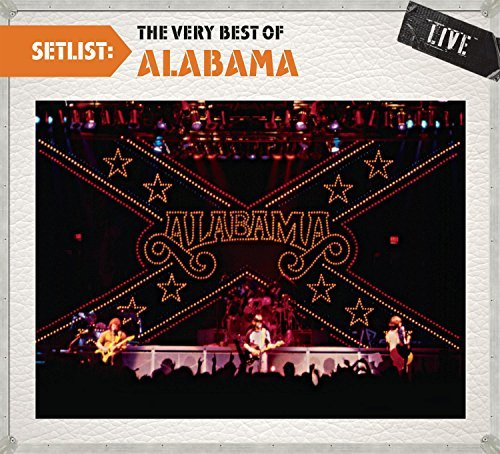 Alabama Setlist The Very Best Of Alab