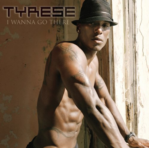 Tyrese I Wanna Go There