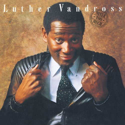 Vandross Luther Never Too Much