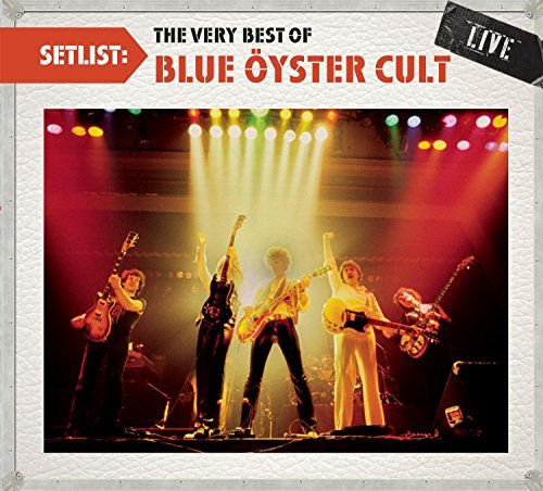 Blue Öyster Cult Setlist The Very Best Of Blue