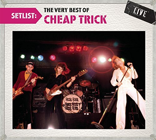 Cheap Trick Setlist The Very Best Of Chea