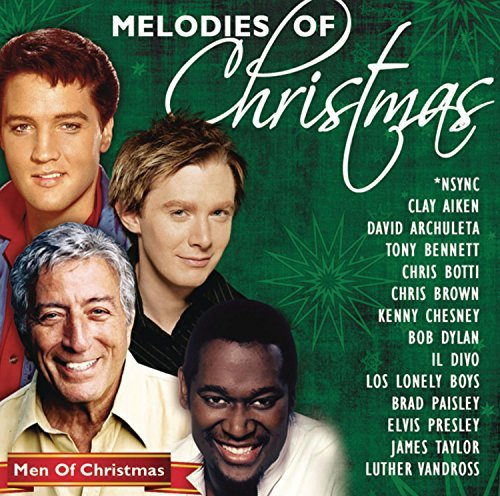 Melodies Of Christmas Men Of Melodies Of Christmas Men Of