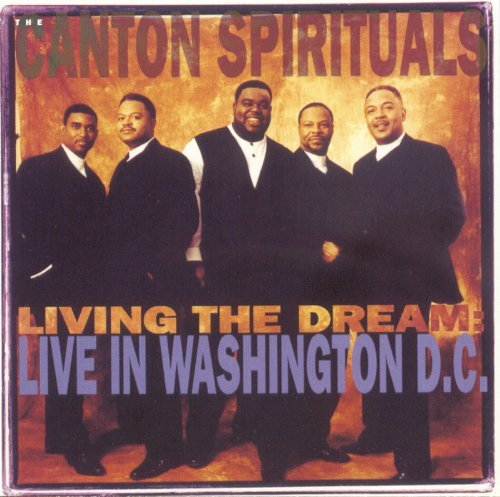 Canton Spirituals Living The Dream Live In Washi