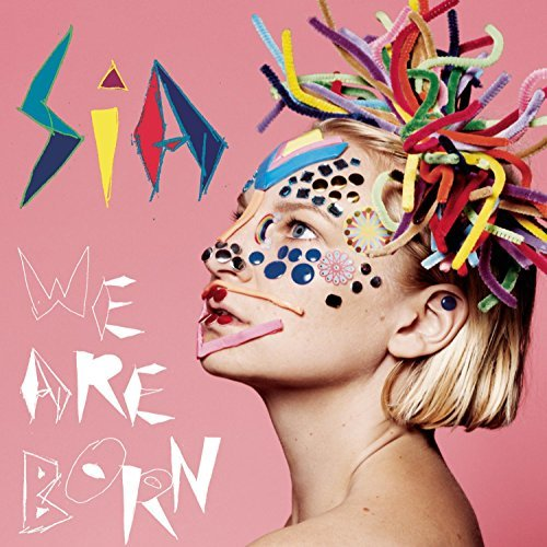 Sia We Are Born