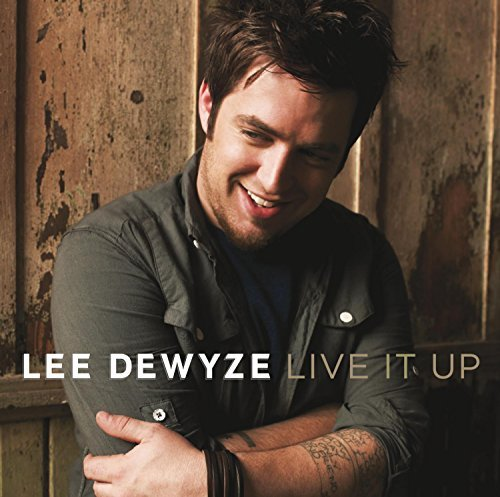 Lee Dewyze Live It Up Live It Up