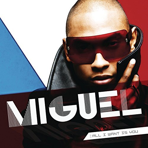 Miguel All I Want Is You