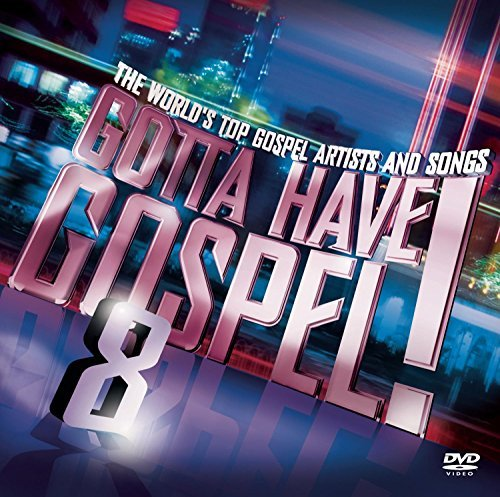 Gotta Have Gospel Vol. 8 Gotta Have Gospel Gotta Have Gospel 2 CD 1 DVD
