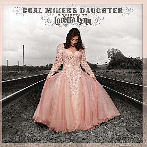 Loretta & Friends Lynn Coal Miner's Daughter A Tribu T T Loretta Lynn