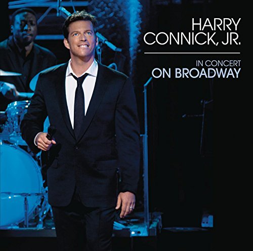 Harry Jr. Connick In Concert On Broadway In Concert On Broadway