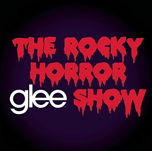 Glee Cast Glee The Music The Rocky Horr