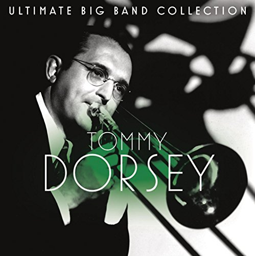 Tommy Dorsey Ultimate Big Band Collection