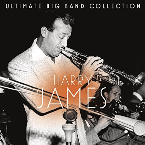 Harry James Ultimate Big Band Collection