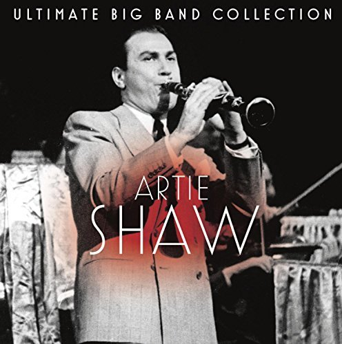 Artie Shaw Ultimate Big Band Collection