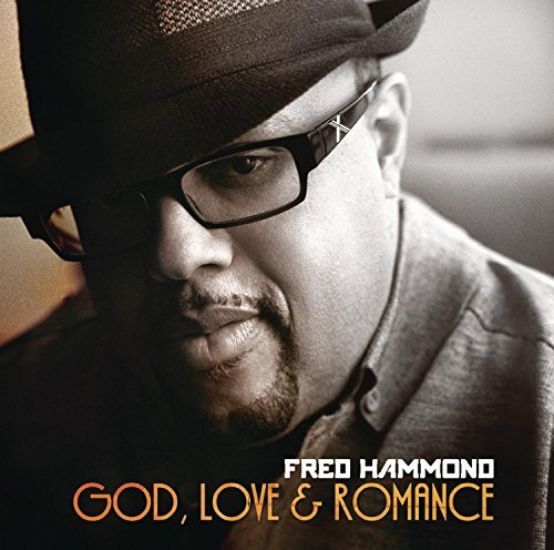 Fred Hammond God Love & Romance God Love & Romance