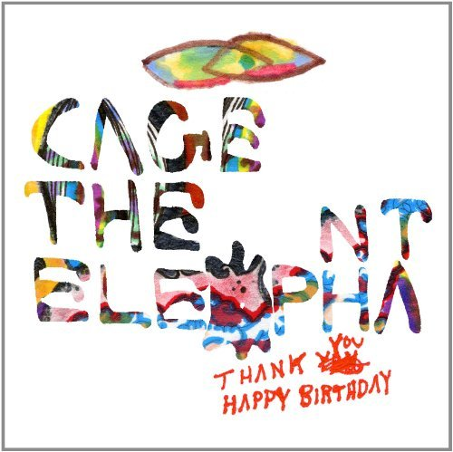 Cage The Elephant Thank You Happy Birthday