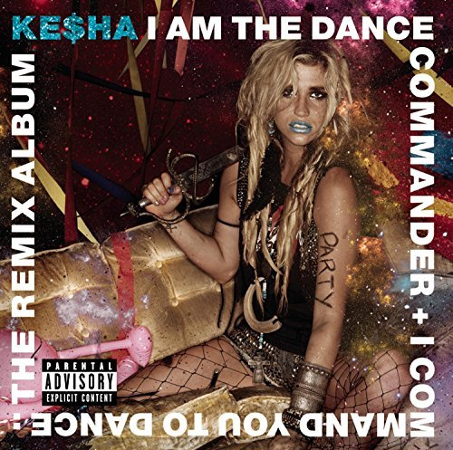 Kesha I Am The Dance Commander + I C Explicit Version