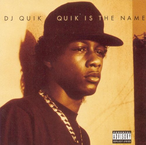 Dj Quik Quik Is The Name Explicit Version