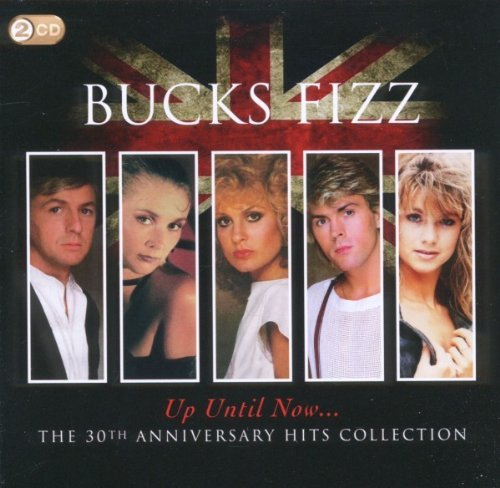 Bucks Fizz Up Until Now The 30th Annivers Import Eu 2 CD