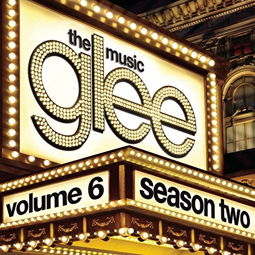 Glee Cast Vol. 6 Glee The Music