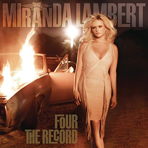 Miranda Lambert Four The Record Four The Record