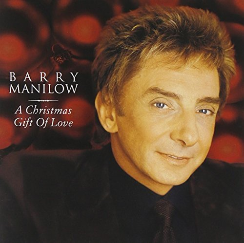 Barry Manilow Christmas Gift Of Love