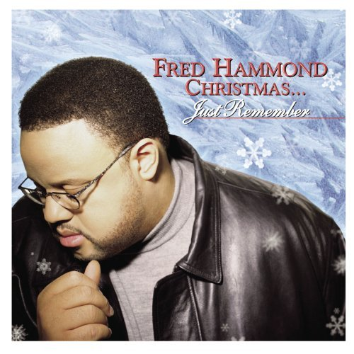 Fred Hammond Fred Hammond Christmas Just Re
