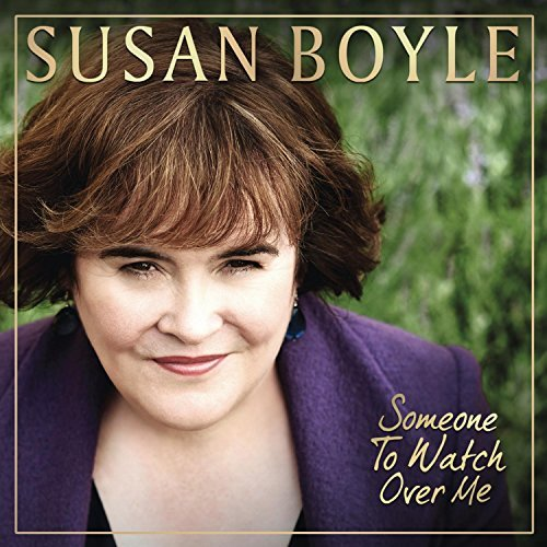 Susan Boyle Someone To Watch Over Me Someone To Watch Over Me