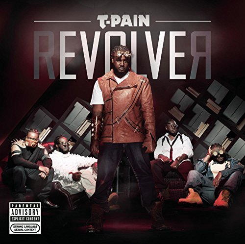 T Pain Revolver Explicit Version
