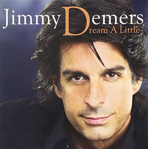 Jimmy Demers Dream A Little