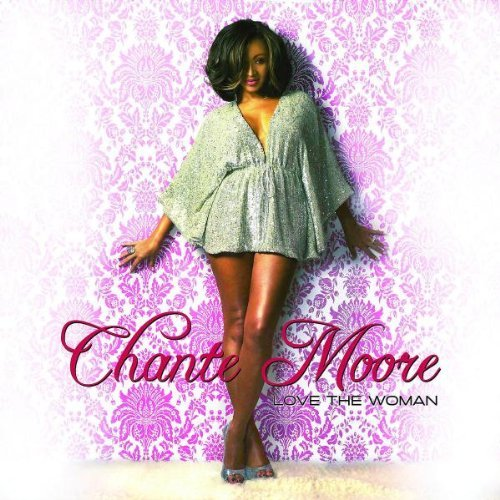 Chante Moore Love The Woman