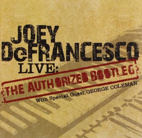 Joey Defrancesco Live Authorized Bootleg
