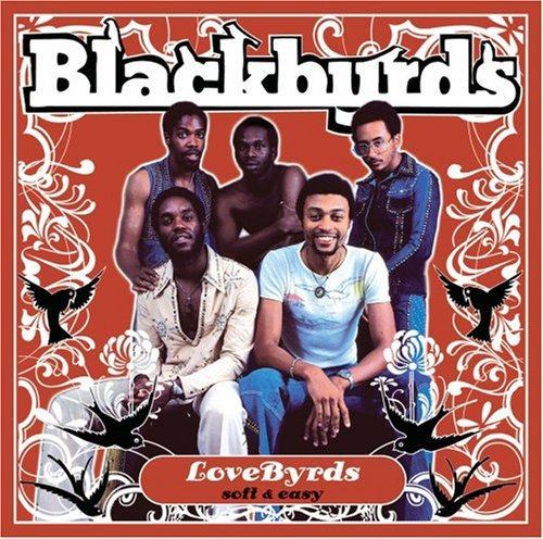 Blackbyrds Lovebyrds (soft & Easy)