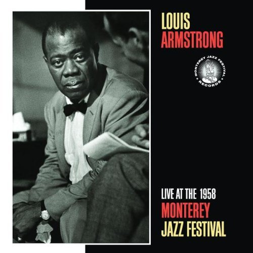 Louis Armstrong Live At The 1958 Monterey Jazz