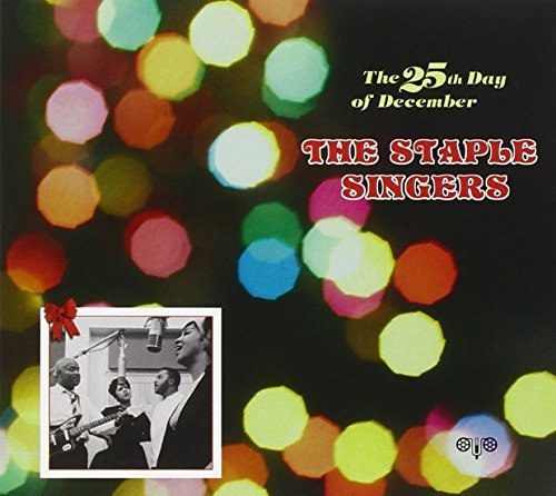 Staple Singers 25th Day Of December