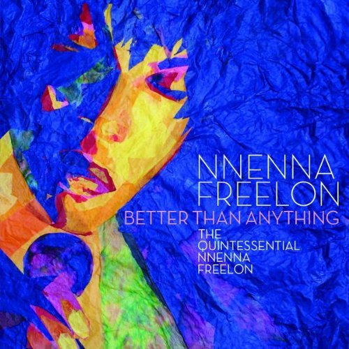 Nnenna Freelon Better Than Anything