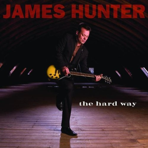 James Hunter Hard Way