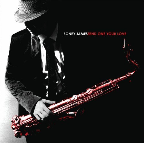 Boney James Send One Your Love