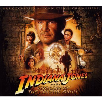 Indiana Jones & The Kingdom Of Soundtrack Music By John Williams Soundtrack