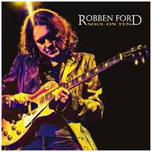 Robben Ford Soul On Ten