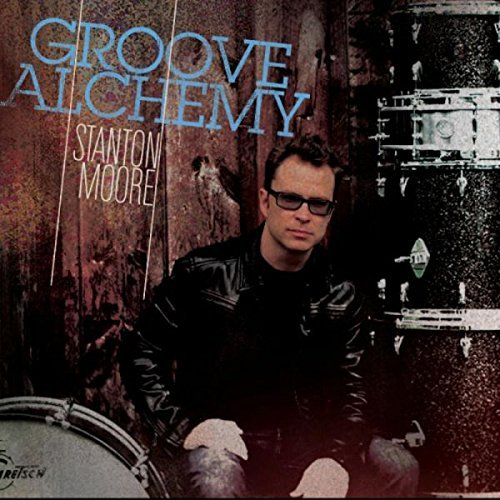 Stanton Moore Groove Alchemy
