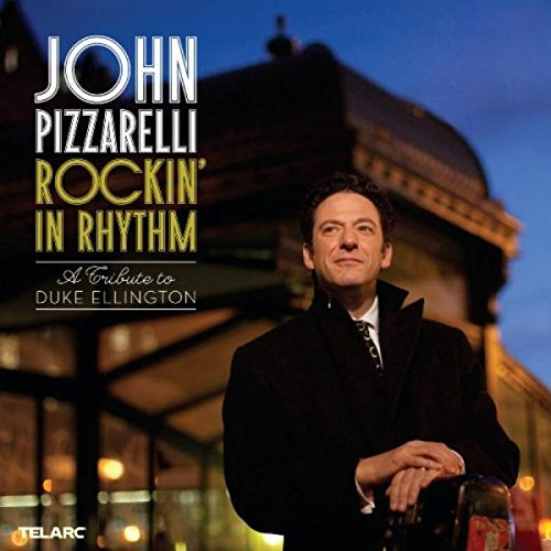 John Pizzarelli Rockin' In Rhythm Duke Elling