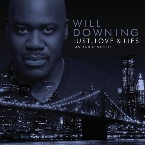 Will Downing Lust Love & Lies (an Audio Nov