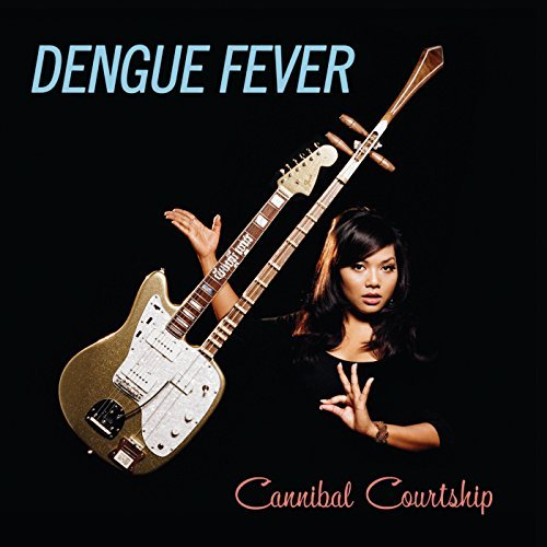 Dengue Fever Cannibal Courtship