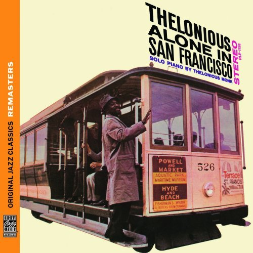 Thelonious Monk Thelonious Alone In San Franci Remastered